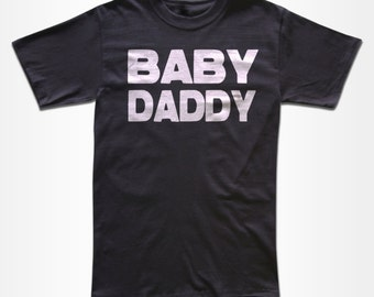 Baby Daddy T Shirt - Retro Tees for Men, Women & Children (All Colors)