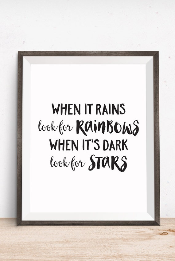 Printable Art, Inspirational Quote, When it Rains look for Rainbows When it's Dark Look for Stars, Typography Quote, Digital Download Print