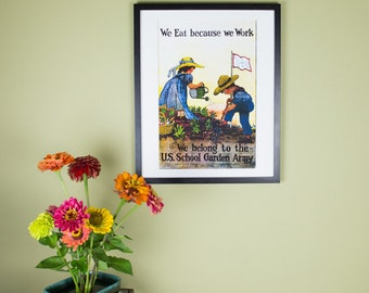 We Eat Because We Work - US School Garden Army - Vintage Victory Garden Poster