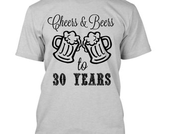 30th Birthday Gift For Him, Cheers and Beers to 30 Years, 30th birthday for Him, 30 Birthday Shirt, 1986 Shirt, Birthday Shirt Adult Men