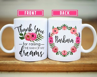 Mother in Law Mug, Mug for Mother in Law, Thank You For Raising The Man Of My Dreams Mug, Mother of the Groom Mug, Man of my dreams mug