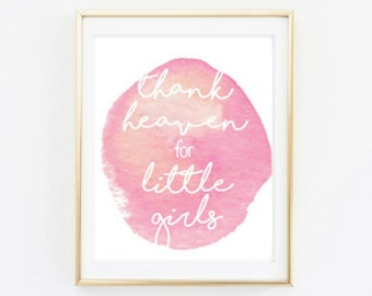 Girls Nursery Print - Thank heaven for little girls