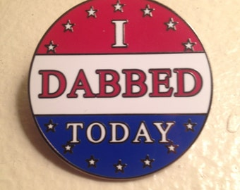 I DABBED TODAY Hat Pin
