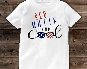 Red white and cool shirt - Fourth of July - 4th of July - American flag - sunglasses - Patriotic - Independence Day - red white and blue