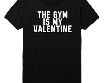The Gym Is My Valentine Tshirt Mens Womens T shirt Top STP90
