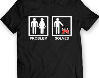 Nissan GTR Problem Solved Funny T-Shirt Mens Gift Idea 100% Cotton Holiday Gift Birthday Present