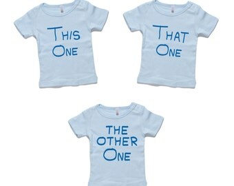 This One, That One, The Other One - Triplets T-shirts/Onesies, Triplet Clothes, Baby Clothes, Triplet Shirts