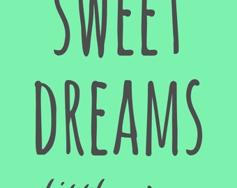 Sweet Dreams Little One Print