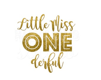 Little Miss Onderful Wonderful in Gold Glitter Birthday One year old Iron On Decal Glitter Iron Vinyl Decal for shirt