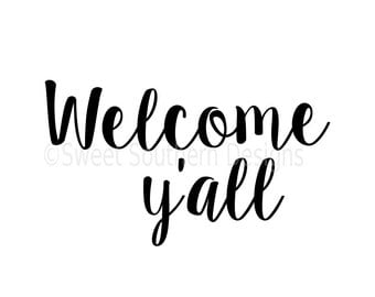 Welcome y'all SVG instant download design for cricut or silhouette