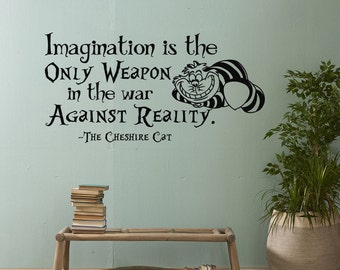 Alice In Wonderland Wall Decal Quote Imagination IsThe Only Weapon In The War Against Reality- Cheshire Cat Wall Decal Sayings Decor #69
