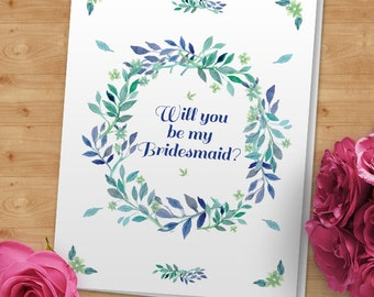 Blue Watercolor Floral Wreath Will You Be My Bridesmaid or Thank You Greeting Card; Editable PDF Instant Download