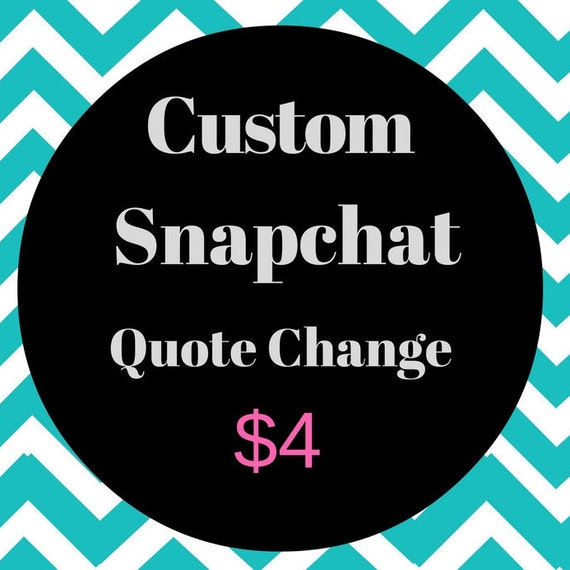 Cheap Design Changes That Have: Custom Snapchat Quote Change Snapchat By PeaceLuvJoyDesigns
