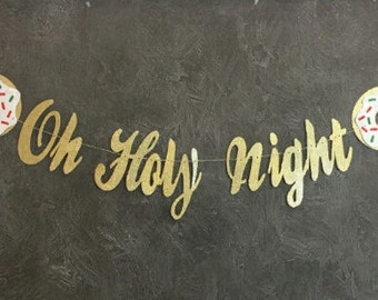 Christmas Banner, Oh Holy Night Banner, Donut Banner, Gold Glitter Banner