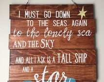 Sea Fever Poem Pallet Sign - I must go down to the seas again...
