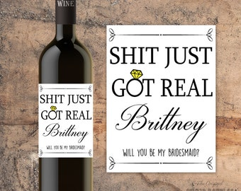 BRIDESMAID WINE BOTTLE Label Will You Be My Bridesmaid - Shit Just Got Real
