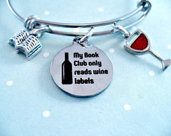 My Book Club Only Reads Wine Labels, Glass of Wine, Book, Stainless Steel Bangle Bracelet, Adjustable Size,  Bottle of Wine, Gift For Her