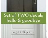 Hello and Goodbye Set of Front Door Decals • Script Lettering Greeting Add Curb Appeal - Entryway Decor Spring Decoration Decor Made in USA