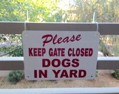 """Aluminum Beware of Dogs sign Please Keep Gate Closed Dogs In Yard SIGN Your Choice  5 letter colors non rust 10"""" x 7"""""""