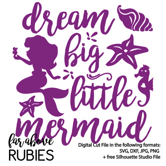 Dream Big Little Mermaid SVG DXF Digital Cut File For