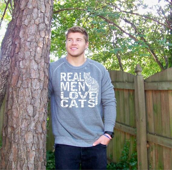 Cat sweatshirt, Real Men Love Cats, cat shirt, cat lover gift, boyfriend gift, graphic tee, mens sweatshirt, funny sweatshirt, cat sweater