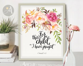 "Printable art wall decor Instant Download nursery artwork, Bible verse ""FOR this CHILD I have prayed"" 1 Samuel 1: 27, typography ArtCult"
