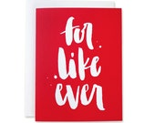Love Card / for like ever / Valentine Greeting Card