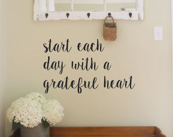 Start each day with a grateful heart-Vinyl Wall Decal- Inspirational Quotes- Family Home Decor- Vinyl Lettering