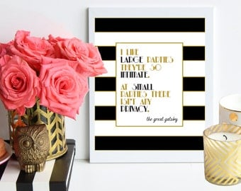 I like large parties, they're so intimate, at small parties, there isn't any privacy / black and gold striped art print - great gatsby - bar