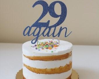"Glitter ""29 Again"" Cake Topper"