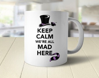 Alice in Wonderland Quote Mug with Saying | We're All Mad Here Mug | Keep Calm Mug | Funny Coffee Mug | Ceramic Coffee Mug | Cute Coffee Mug