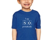 Periodic Table Toddler Shirt - I SAY NO Periodically Kids Tee by Periodically Inspired (Vintage Royal Blue)