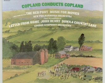 Aaron Copland Conducts Copland, The Red Pony, Music for Movies, Letter from Home, John Henry, Down a Country Lane, Vintage Vinyl LP Record