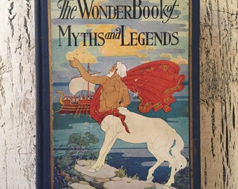 The Wonder Book of Myths and Legends - 1928 - Vintage Children's Mythology Book