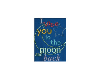 I love to the moon and back.  MACHINE EMBROIDERY DESIGN