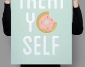 Treat Yo Self Print, Treat Yo Self Poster, Quote art Print, Quote Wall Art, Quote Wall Decor, Parks and Recreation, Parks And Rec, Quote Art