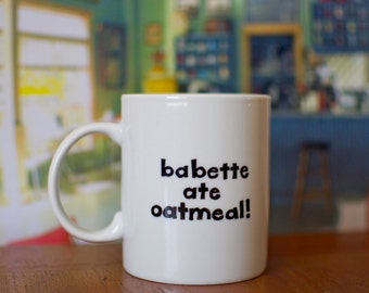 "Gilmore Girls ""Babette Ate Oatmeal"" Hand-Painted Mug"