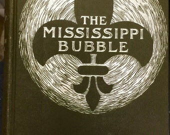 The Mississippi Bubble by Emerson Hough, Illustrations by Henry Hutt, The Bowen-Merrill Company, 1902