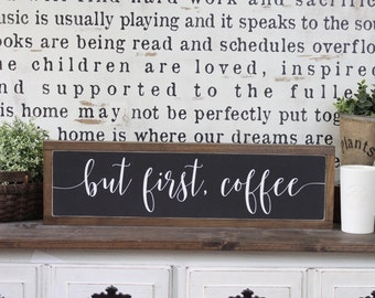 But First Coffee, Wood Sign, Farmhouse Sign, Over The Door Sign, Coffee Bar Sign, Rustic Decor, Home Decor, Inspirational Sign