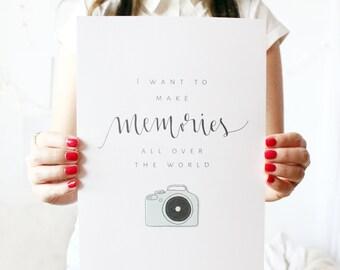 Artprint // i want to make memories
