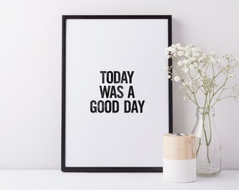 Today was a good day - Typography Art Print - Home Decor