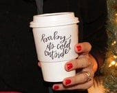Baby It's Cold Outside White Coffee Sleeve