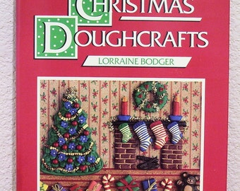 Christmas Doughcrafts by Lorraine Bodger, 1986 First Printing