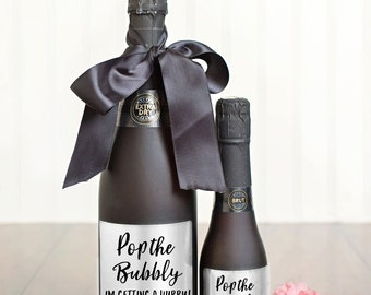Pop the Bubbly I'm Getting A Hubby Champagne Labels \\ Regular or Mini
