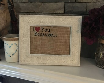I love you because (dry erase) frame