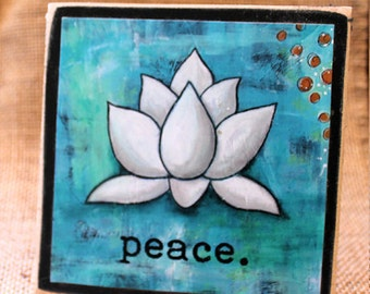 PEACE Lotus, Wood Mounted Art Print, Mixed Media, Inspirational Quotes, Home Decor, Desk Art, Encouragement Gift