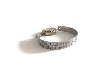The Bad News Is Time Flies... The Good News Is You're The Pilot - Hand Stamped Watch Cuff Bracelet - Geneva Oval Watch Face