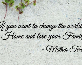 """Mother Teresa Love your Family Wall Quote Vinyl Sticker Decal 7""""h x 22""""w"""