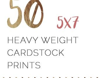 50 5x7 Heavyweight Cardstock Prints
