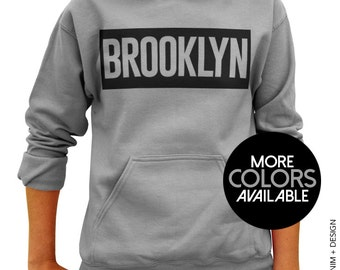 Brooklyn Hoodie Sweatshirt - NYC - Bed Stuy - Bushwick - Greenpoint - Williamsburg - Kensington Sweatshirt - Brooklynites